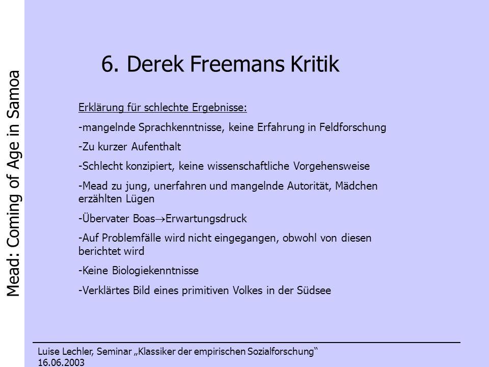 Mead: Coming of Age in Samoa Luise Lechler, Seminar Klassiker der empirischen Sozialforschung 16.06.2003 6. Derek Freemans Kritik Erklärung für schlec