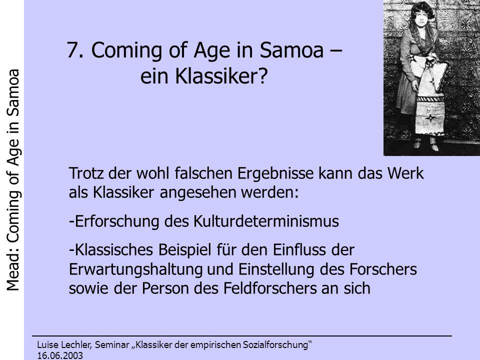 Mead: Coming of Age in Samoa Luise Lechler, Seminar Klassiker der empirischen Sozialforschung 16.06.2003 7. Coming of Age in Samoa – ein Klassiker? Tr