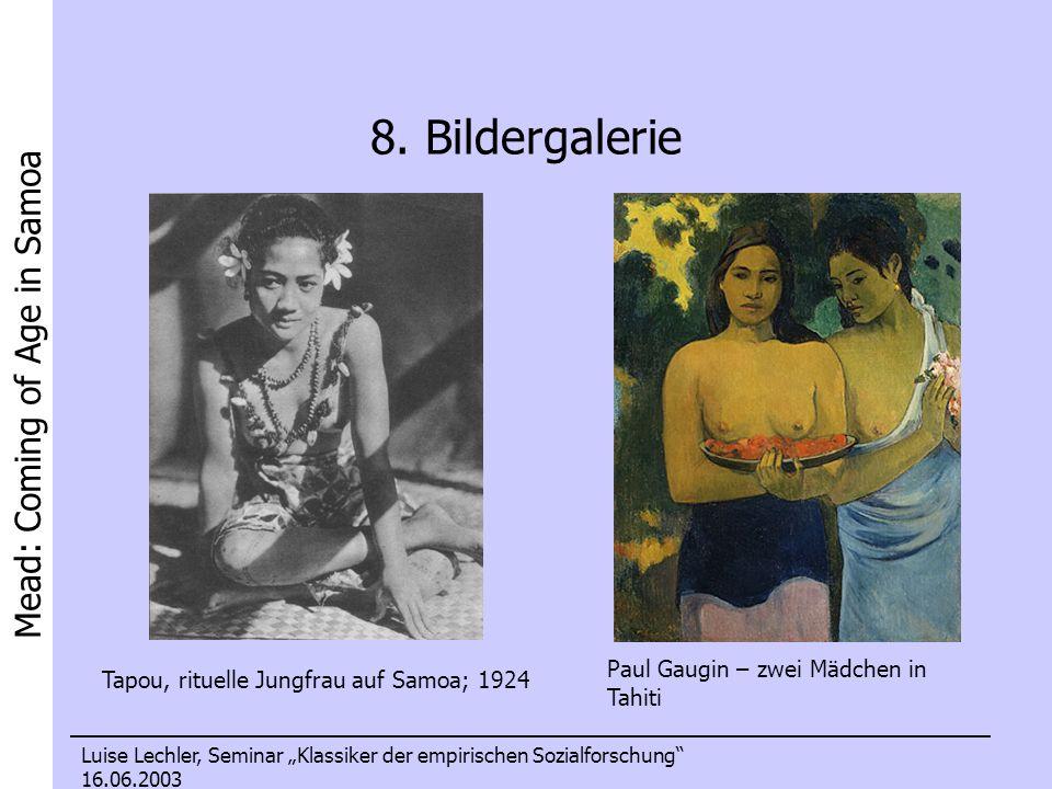 Mead: Coming of Age in Samoa Luise Lechler, Seminar Klassiker der empirischen Sozialforschung 16.06.2003 8. Bildergalerie Tapou, rituelle Jungfrau auf