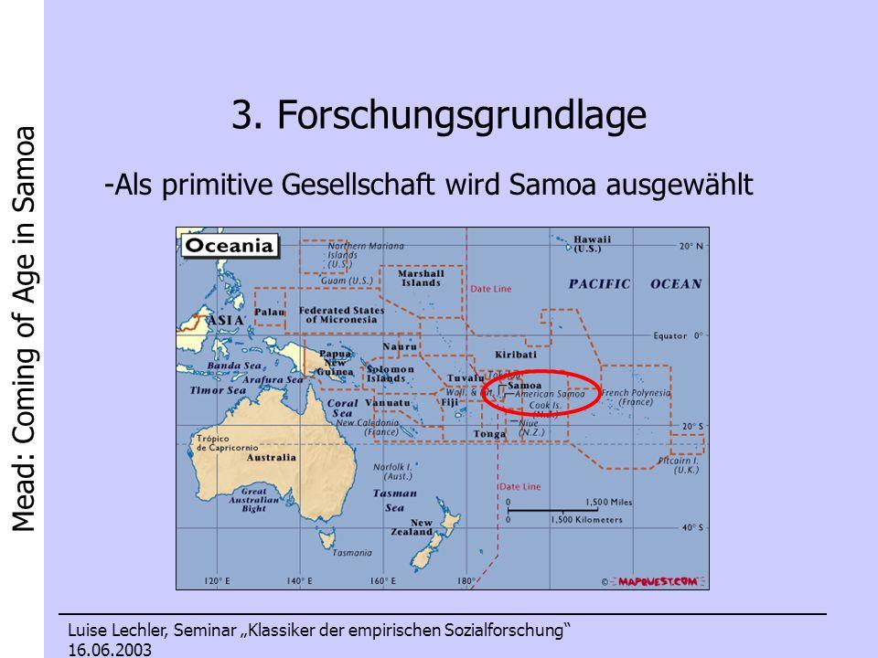 Mead: Coming of Age in Samoa Luise Lechler, Seminar Klassiker der empirischen Sozialforschung 16.06.2003 3.