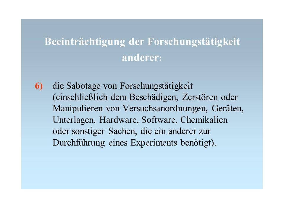 Mitverantwortung: Eine Mitverantwortung kann sich unter anderem ergeben aus: 1) aktiver Beteiligung am Fehlverhalten anderer 2) Mitwissen um Fälschungen durch andere 3) Mitautorenschaft an fälschungsbehafteten Veröffentlichungen 4) Grober Vernachlässigung der Aufsichtspflicht
