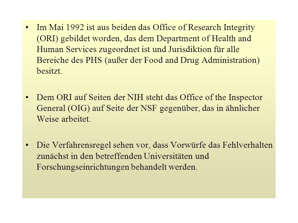 Nach Abschluss der entsprechenden Verfahren befinden ORI und OIG über die zu verhängenden Sanktionen Sie können die Verfahren jedoch auch an sich ziehen und eigene Ermittlungen anstellen