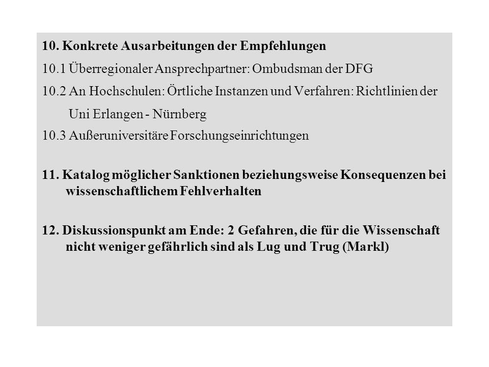 10. Konkrete Ausarbeitungen der Empfehlungen 10.1 Überregionaler Ansprechpartner: Ombudsman der DFG 10.2 An Hochschulen: Örtliche Instanzen und Verfah
