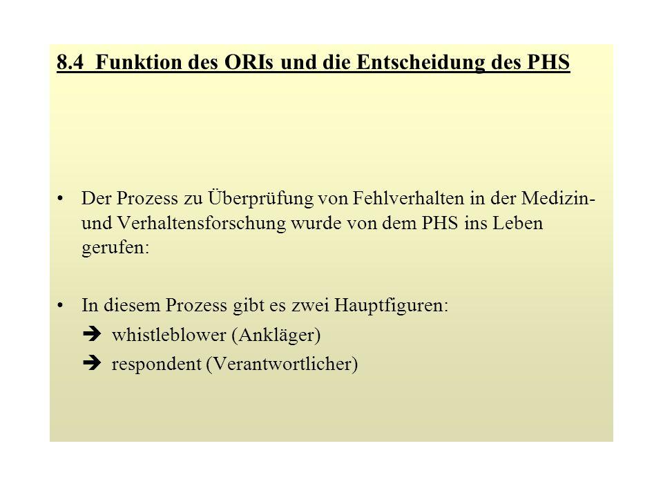 Vorgang des Prozess: Behauptung über Fehlverhalten (Anzeige) Vorläufige Einschätzung der Behauptung Abwarten, wie sich die Nachforschungen verhalten Institut fällt seine Entscheidung die ORI verschafft sich einen Überblick Entscheidung der PHS