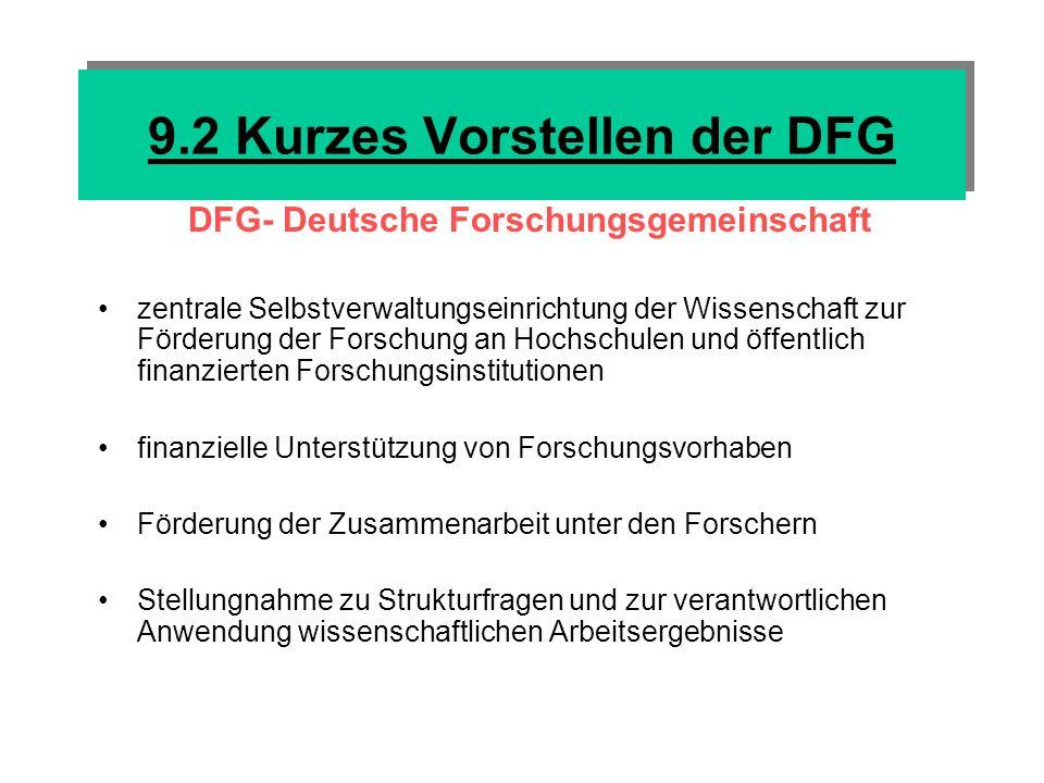 9.3 Empfehlungen der DFG Kommission aus 13 Wissenschaftler/nnen unterschiedlicher Fachrichtungen 2 Ziele: offiziell: Treffen von Schutzvorkehrungen und Reaktions- / Sanktionsmöglichkeiten, Schwachstellen ausbessern inoffiziell: Sicherung der Unabhängigkeit und Selbstkontrolle der dt.
