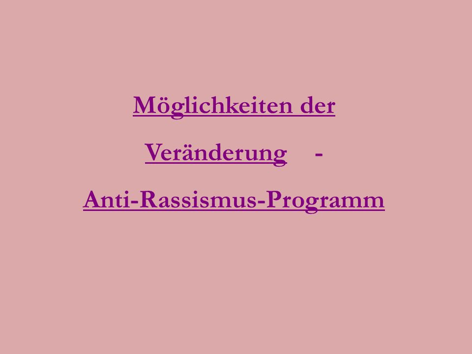 Möglichkeiten der Veränderung - Anti-Rassismus-Programm