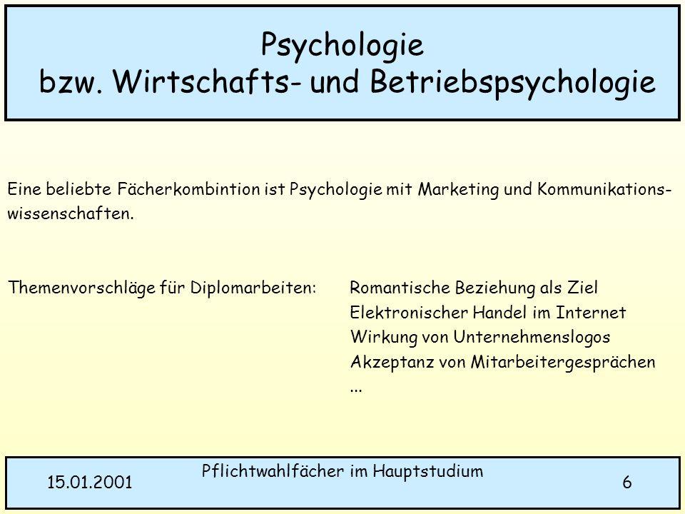 Pflichtwahlfächer im Hauptstudium 615.01.2001 Eine beliebte Fächerkombintion ist Psychologie mit Marketing und Kommunikations- wissenschaften. Themenv