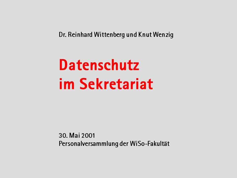 Dr. Reinhard Wittenberg und Knut Wenzig Datenschutz im Sekretariat 30.
