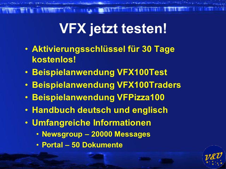 VFX jetzt testen! Aktivierungsschlüssel für 30 Tage kostenlos! Beispielanwendung VFX100Test Beispielanwendung VFX100Traders Beispielanwendung VFPizza1