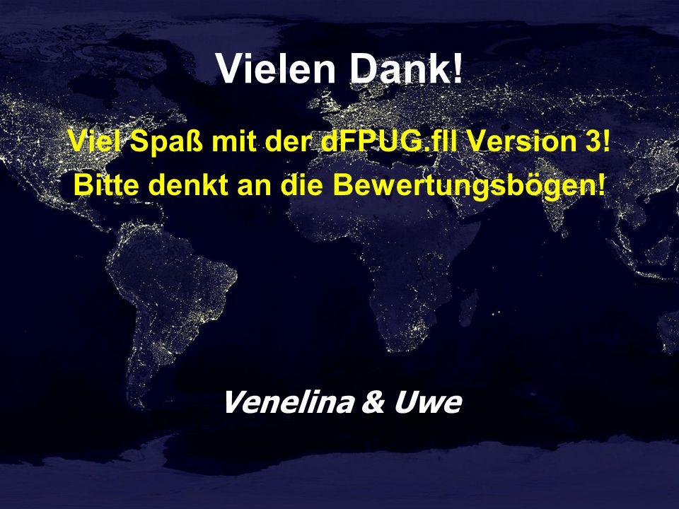 Vielen Dank. Viel Spaß mit der dFPUG.fll Version 3.