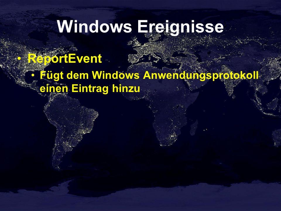 Windows Ereignisse ReportEvent Fügt dem Windows Anwendungsprotokoll einen Eintrag hinzu
