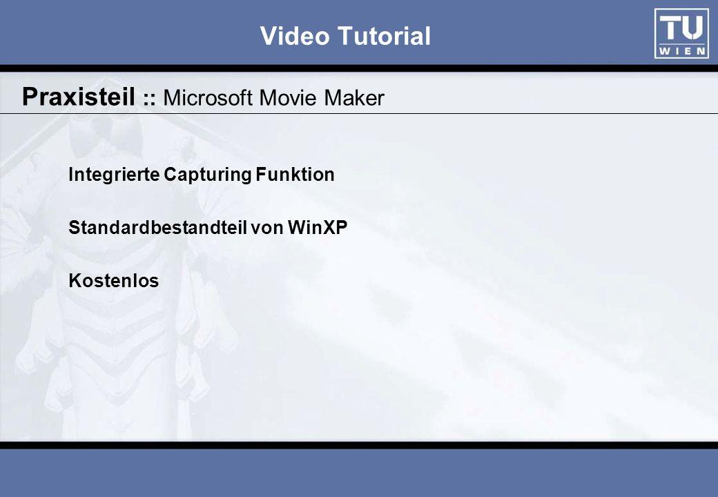 Video Tutorial Integrierte Capturing Funktion Standardbestandteil von WinXP Kostenlos Praxisteil :: Microsoft Movie Maker