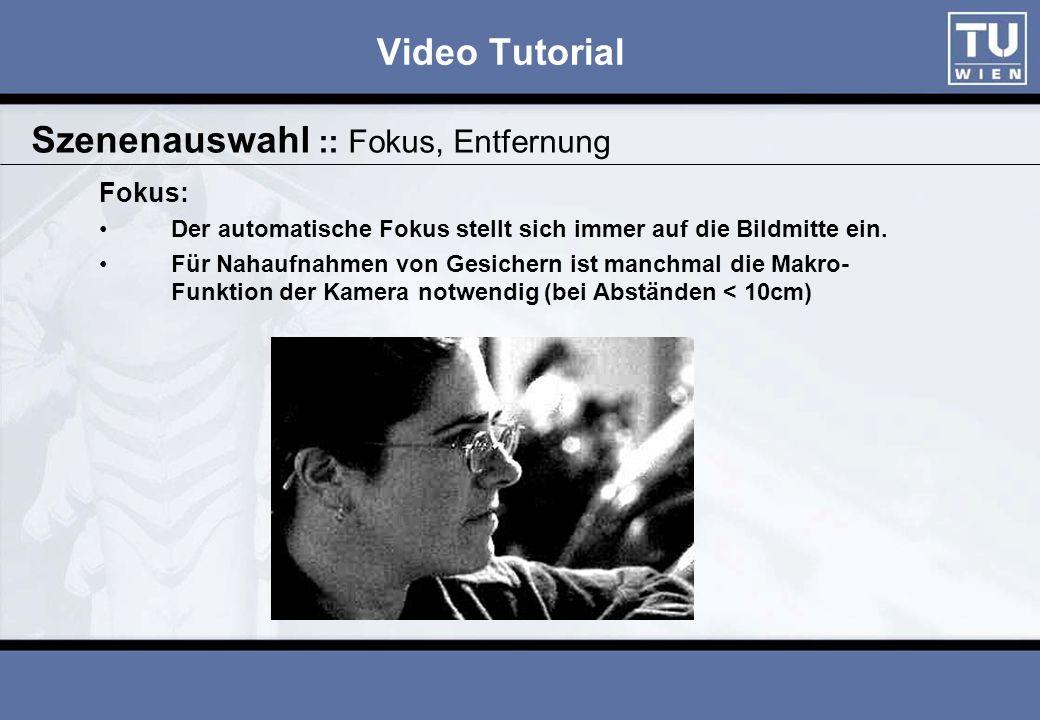 Video Tutorial Fokus: Der automatische Fokus stellt sich immer auf die Bildmitte ein.