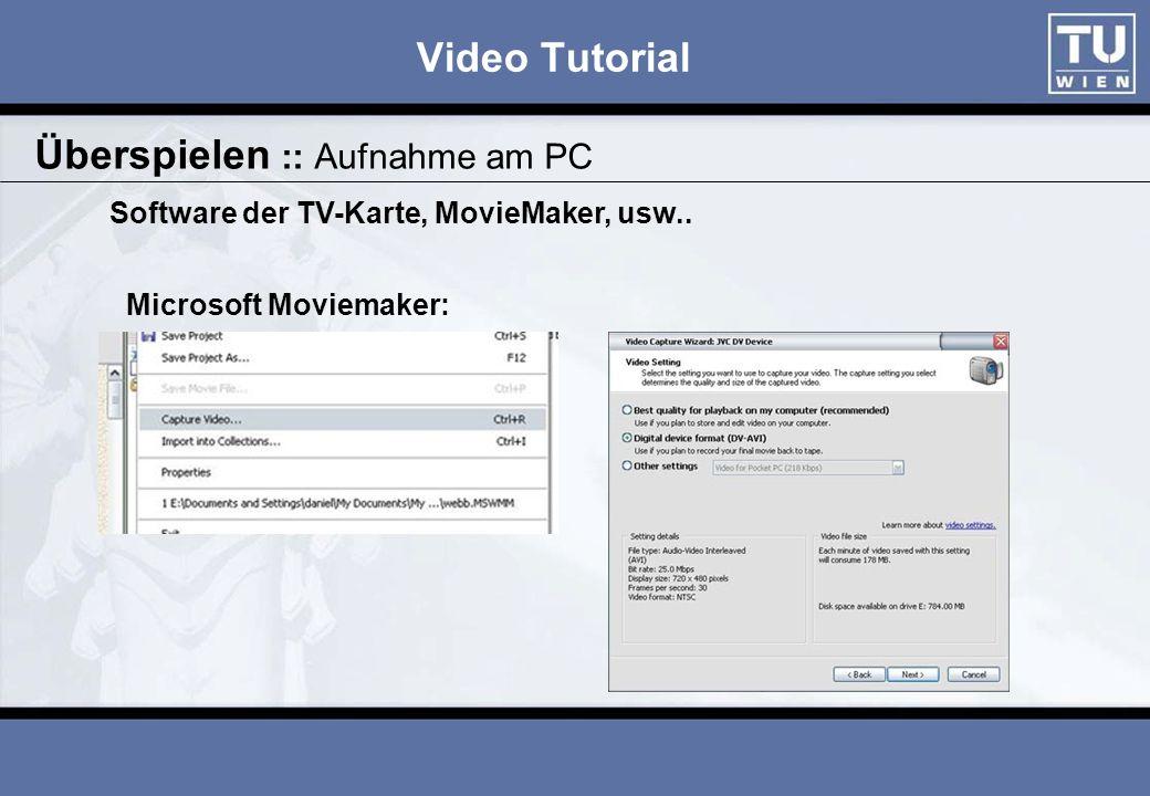Video Tutorial Kompressionsformate (Bitrate: 3.000 KBit / sec) Überspielen :: Videoformate FormatQualitätProzessorlast MPEG 1VHSNiedrig MPEG 2DVDMittel XVid, DivXDVDHoch