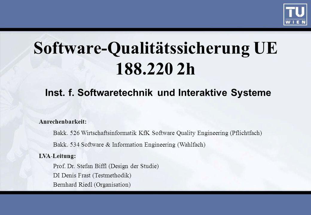 Software-Qualitätssicherung UE 188.220 2h Inst. f.