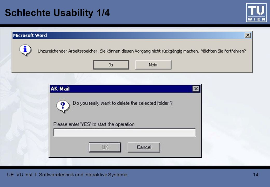 UE VU Inst. f. Softwaretechnik und Interaktive Systeme 14 Schlechte Usability 1/4