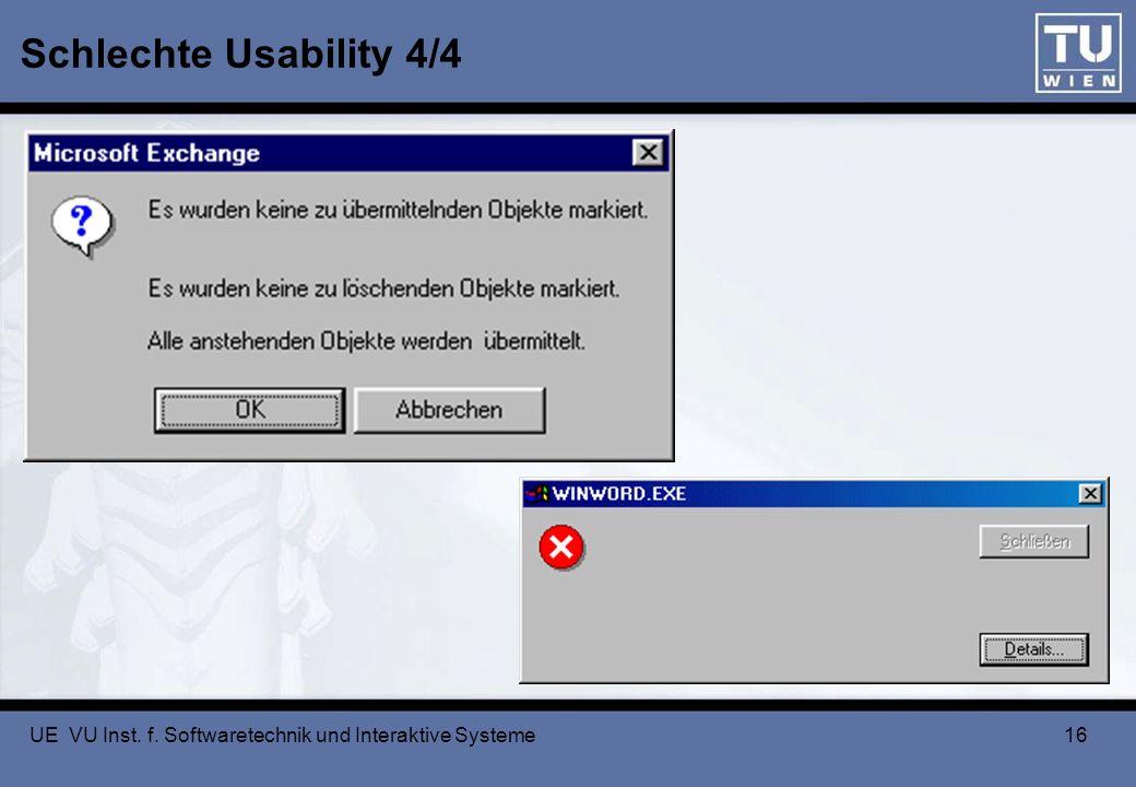 UE VU Inst. f. Softwaretechnik und Interaktive Systeme 16 Schlechte Usability 4/4