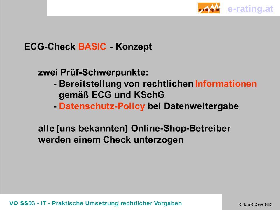 © Hans G. Zeger 2003 VO SS03 - IT - Praktische Umsetzung rechtlicher Vorgaben ECG-Check BASIC - Konzept zwei Prüf-Schwerpunkte: -Bereitstellung von re