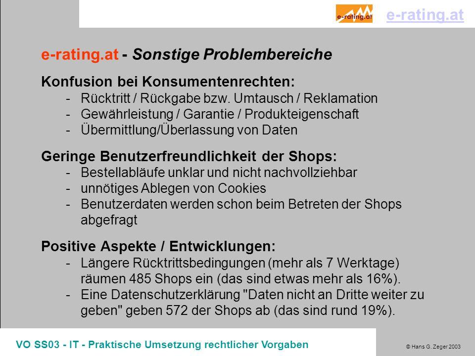 © Hans G. Zeger 2003 VO SS03 - IT - Praktische Umsetzung rechtlicher Vorgaben e-rating.at - Sonstige Problembereiche Konfusion bei Konsumentenrechten: