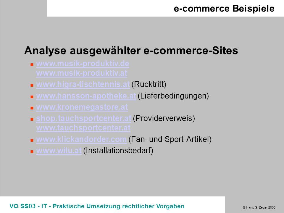 © Hans G. Zeger 2003 VO SS03 - IT - Praktische Umsetzung rechtlicher Vorgaben e-commerce Beispiele Analyse ausgewählter e-commerce-Sites www.musik-pro