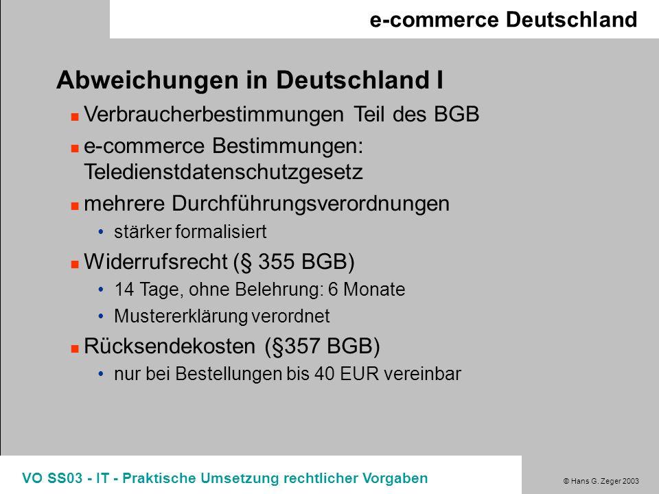 © Hans G. Zeger 2003 VO SS03 - IT - Praktische Umsetzung rechtlicher Vorgaben e-commerce Deutschland Abweichungen in Deutschland I Verbraucherbestimmu