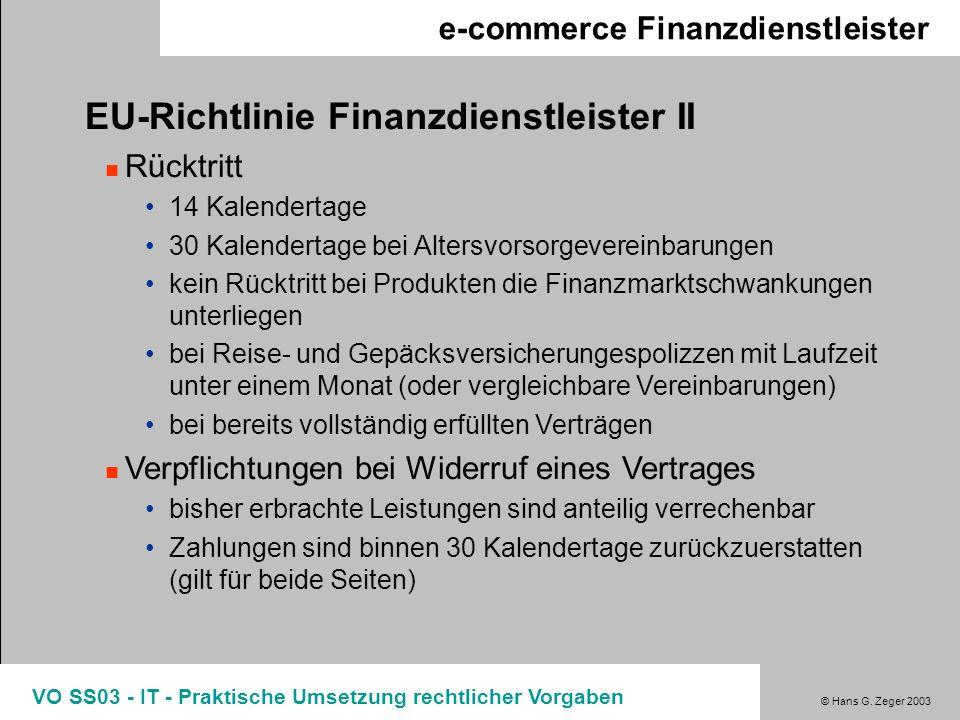 © Hans G. Zeger 2003 VO SS03 - IT - Praktische Umsetzung rechtlicher Vorgaben e-commerce Finanzdienstleister EU-Richtlinie Finanzdienstleister II Rück