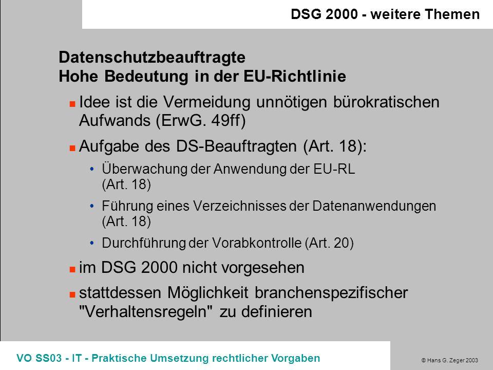 © Hans G. Zeger 2003 VO SS03 - IT - Praktische Umsetzung rechtlicher Vorgaben............