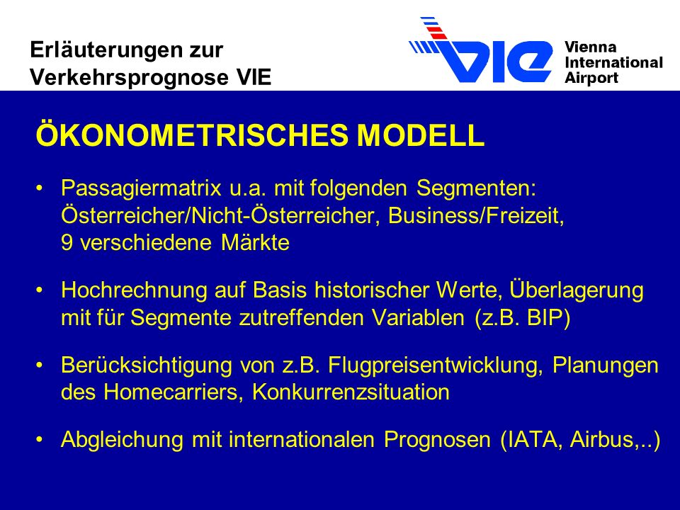 Erläuterungen zur Verkehrsprognose VIE ÖKONOMETRISCHES MODELL Passagiermatrix u.a.