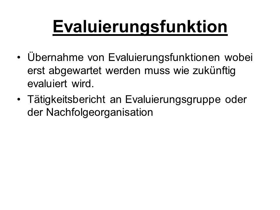 Evaluierungsfunktion Übernahme von Evaluierungsfunktionen wobei erst abgewartet werden muss wie zukünftig evaluiert wird.