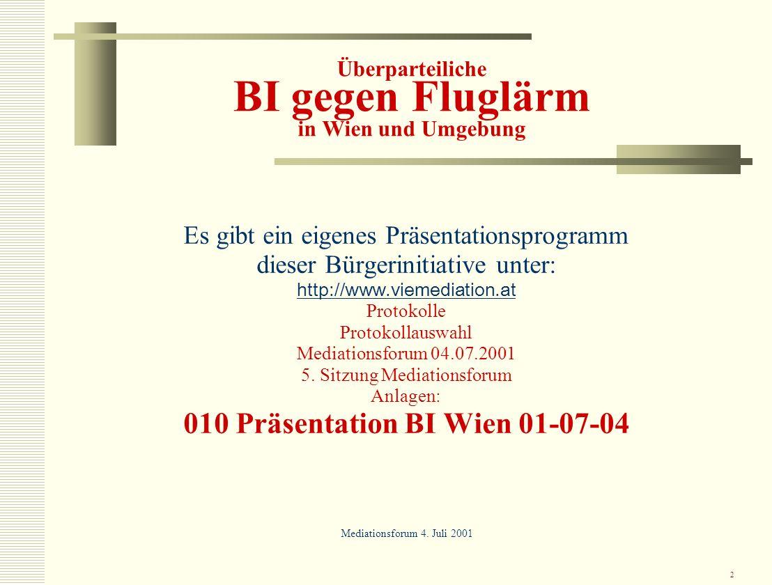 2 Überparteiliche BI gegen Fluglärm in Wien und Umgebung Es gibt ein eigenes Präsentationsprogramm dieser Bürgerinitiative unter: http://www.viemediat