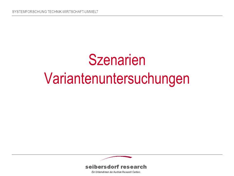SYSTEMFORSCHUNG TECHNIK-WIRTSCHAFT-UMWELT Szenarien Variantenuntersuchungen
