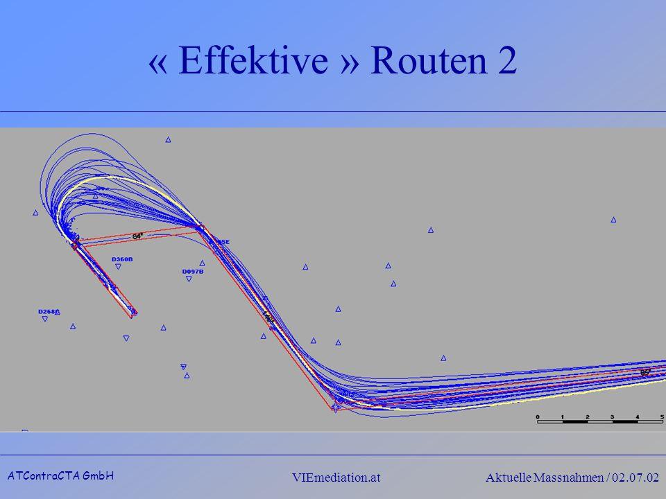 ATContraCTA GmbH VIEmediation.atAktuelle Massnahmen / 02.07.02 « Effektive » Routen 2