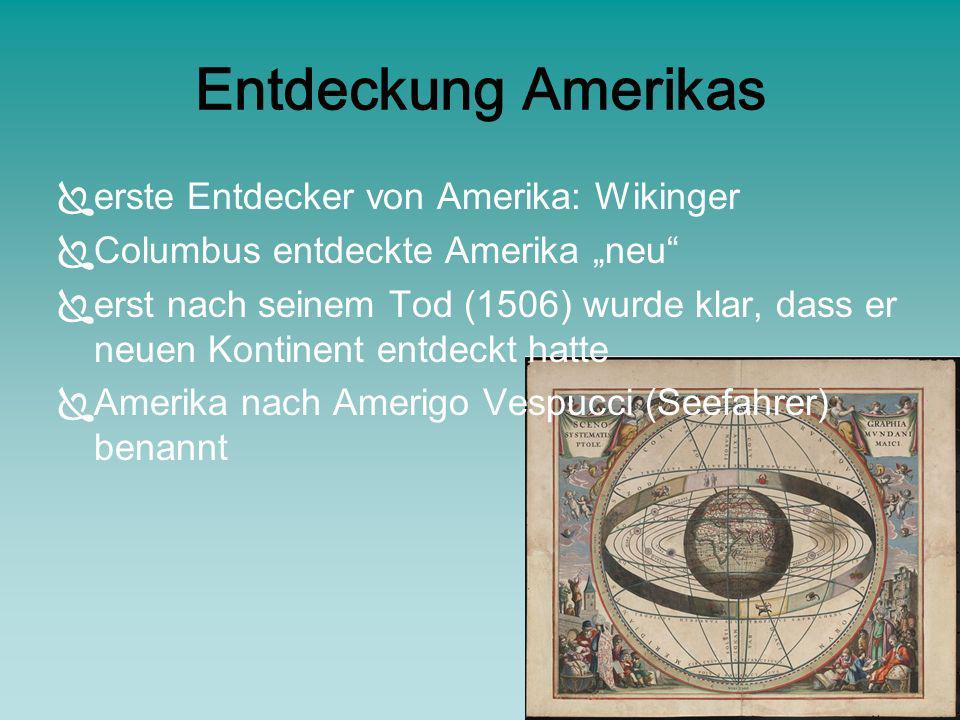 Entdeckung Amerikas erste Entdecker von Amerika: Wikinger Columbus entdeckte Amerika neu erst nach seinem Tod (1506) wurde klar, dass er neuen Kontine