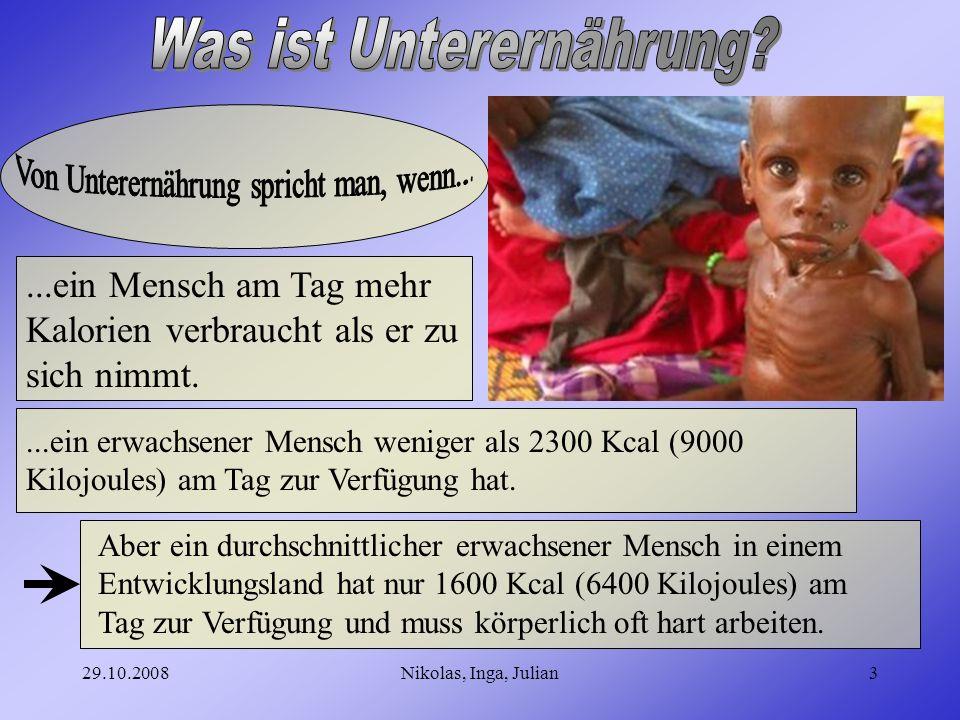 29.10.2008Nikolas, Inga, Julian2 Was ist Unterernährung? Physische Folgen der Unterernährung Psychische Folgen der Unterernährung Was könnte man dageg