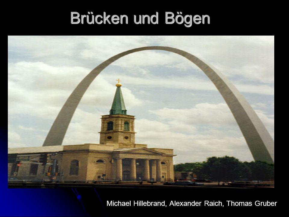 Brückenarten - Bogenbrücken - Betonbogenbrücken - steinerne Gewölbebrücken - Stahlbogenbrücken - Bogenbrücke aus Eisen - Auslegerbrücken - Hängebrücken - Schrägseilkonstruktionen