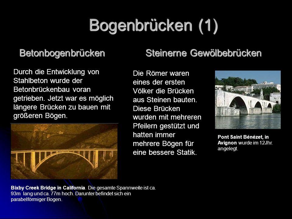 Betonbogenbrücken Durch die Entwicklung von Stahlbeton wurde der Betonbrückenbau voran getrieben. Jetzt war es möglich längere Brücken zu bauen mit gr