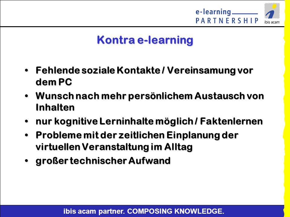 ibis acam partner. COMPOSING KNOWLEDGE. Pro e-learning Schnelle Verfügbarkeit und Verbreitung von Informationen / schneller Zugriff auf SeminareSchnel