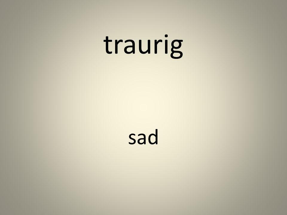 traurig sad