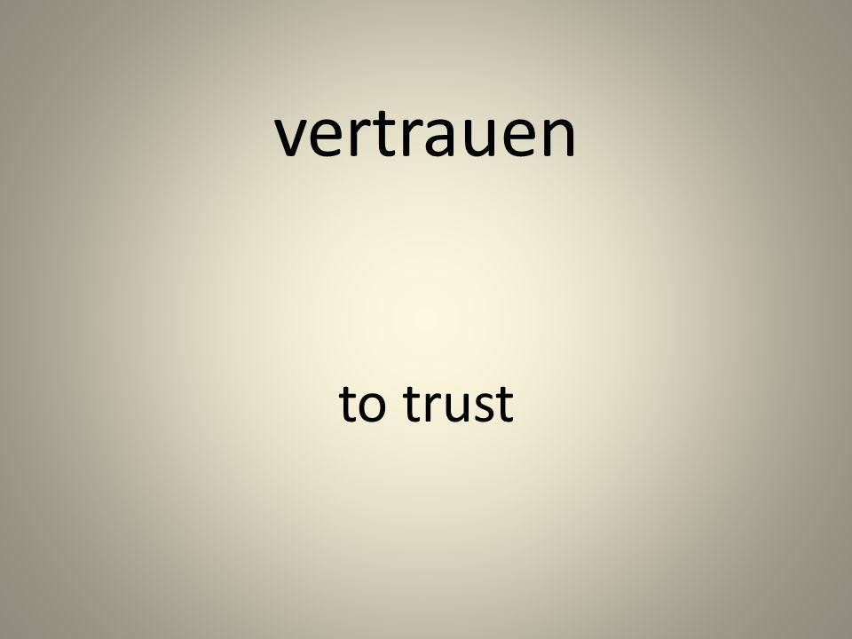 vertrauen to trust