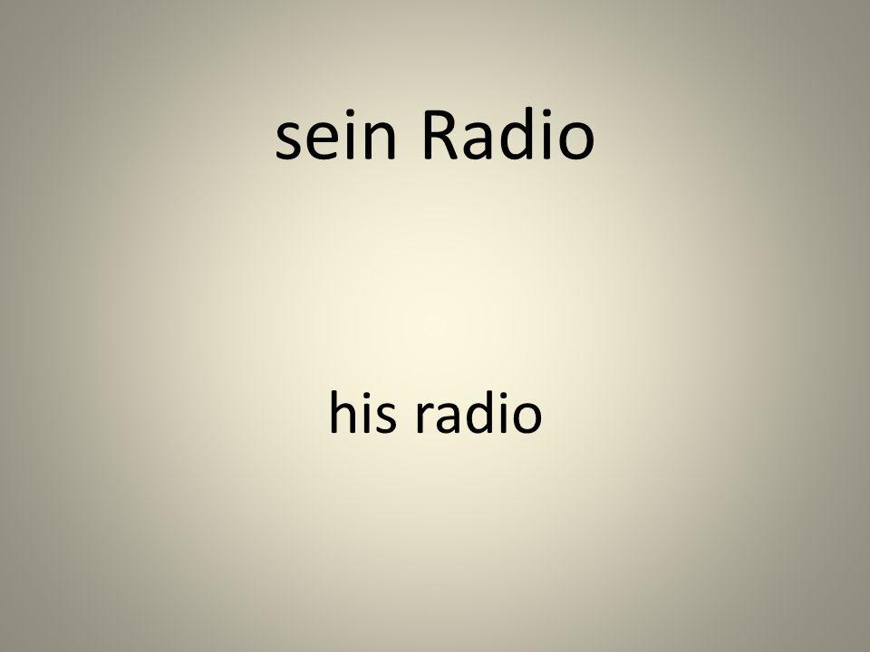 sein Radio his radio