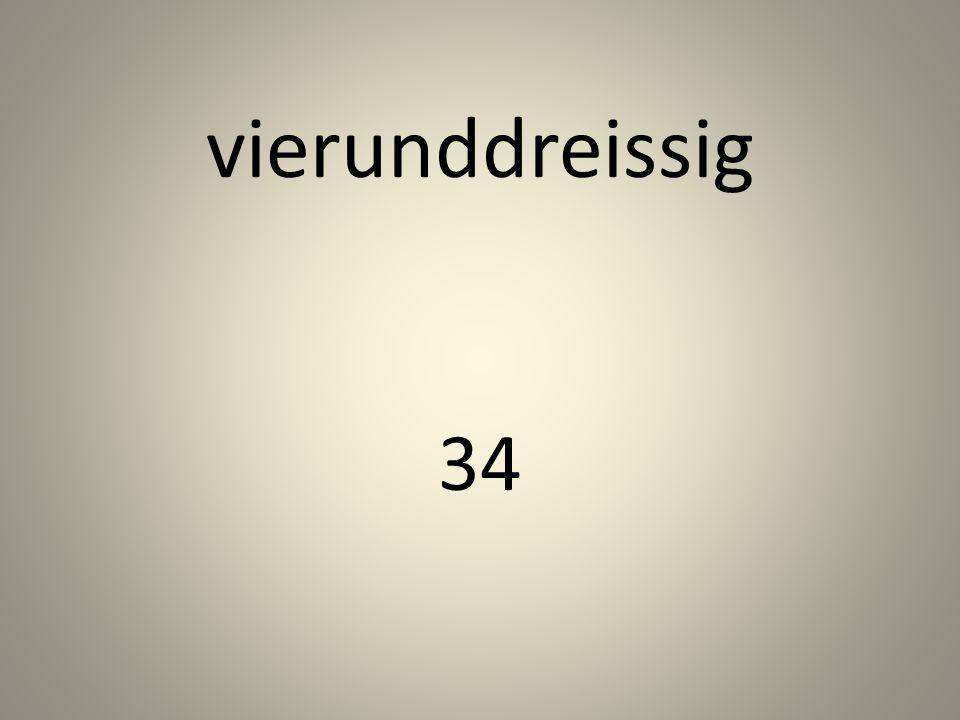 vierunddreissig 34