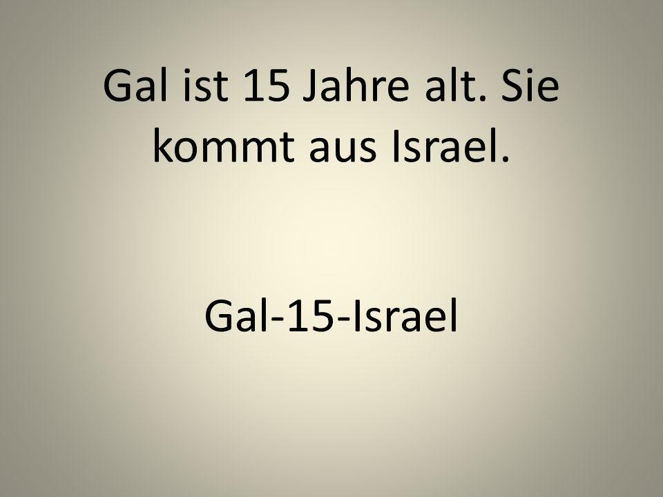 Gal ist 15 Jahre alt. Sie kommt aus Israel. Gal-15-Israel