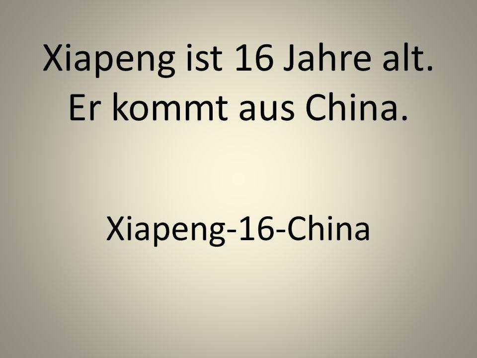 Xiapeng ist 16 Jahre alt. Er kommt aus China. Xiapeng-16-China