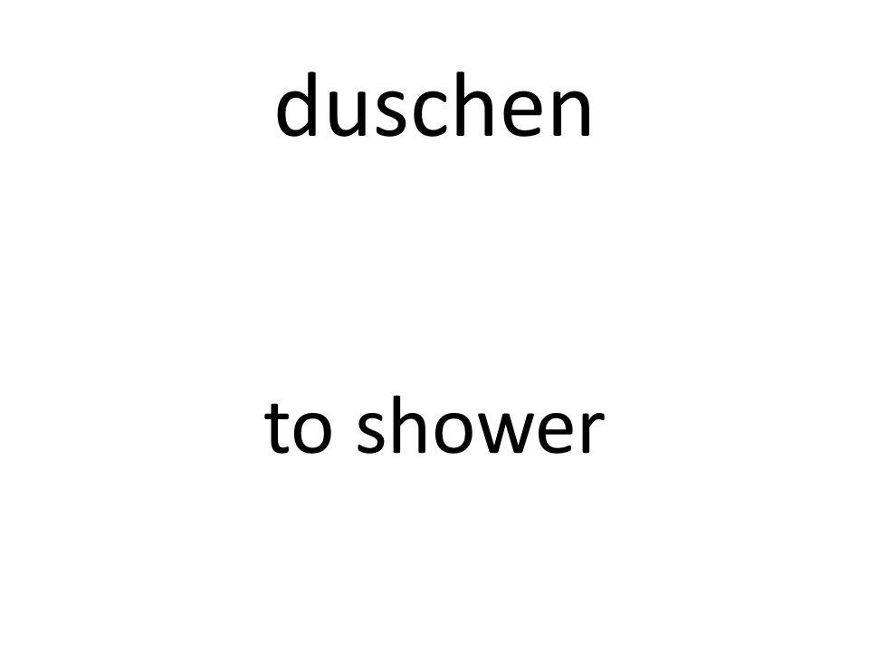 duschen to shower