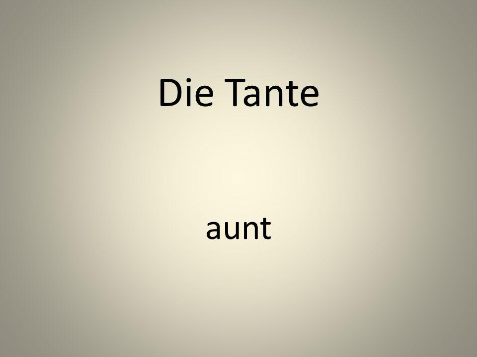Die Tante aunt
