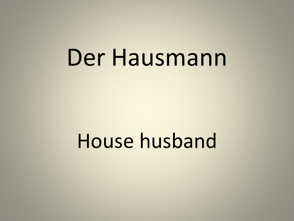 Der Hausmann House husband