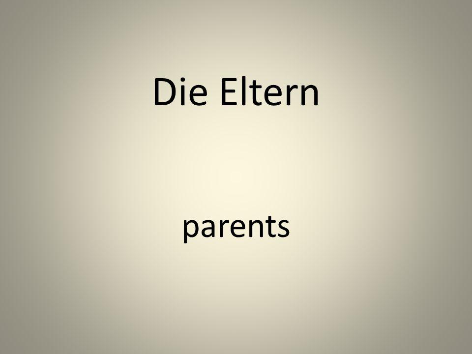 Die Eltern parents