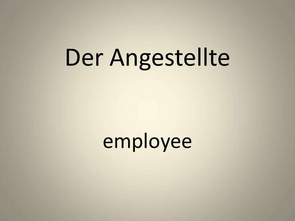 Der Angestellte employee