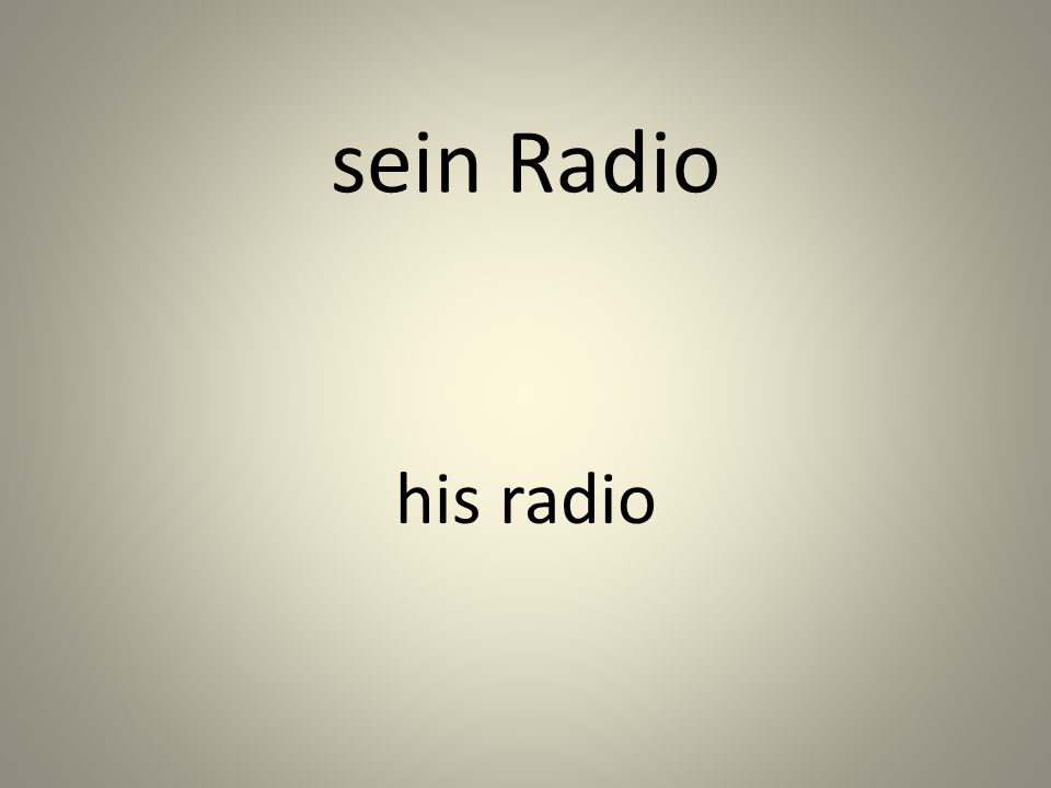 sein Radio his radio