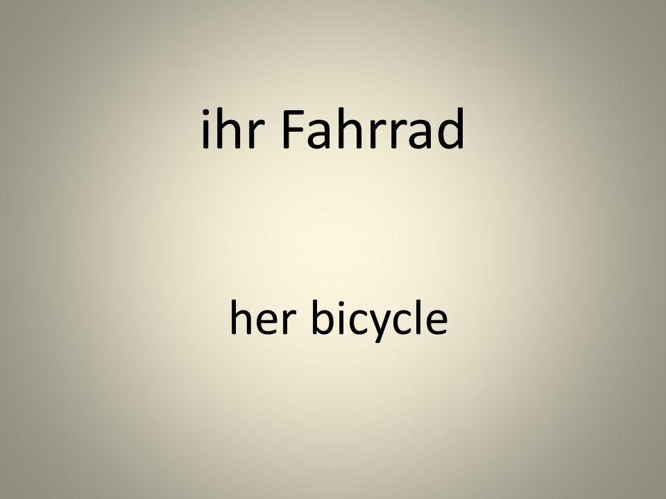ihr Fahrrad her bicycle